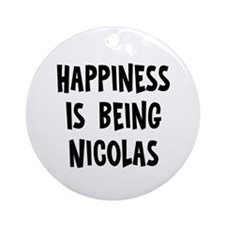 Happiness is being Nicolas Ornament (Round)