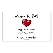 Mom to be Guatemala adoption Rectangle Decal