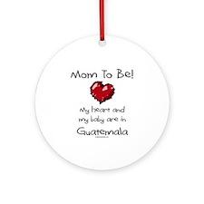 Mom to be Guatemala adoption Ornament (Round)