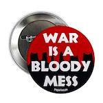 War is a Bloody Mess Anti-war Button