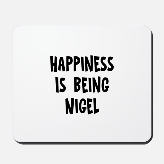 Happiness is being Nigel Mousepad