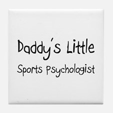 Daddy's Little Sports Psychologist Tile Coaster