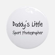 Daddy's Little Sport Photographer Ornament (Round)