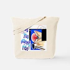 Wanna Ride Tote Bag