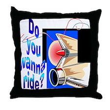 Wanna Ride Throw Pillow