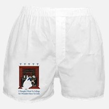 STILL HAVE TO COOK Boxer Shorts