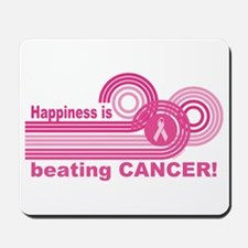 Happiness Is Beating Cancer Mousepad