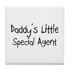 Daddy's Little Special Agent Tile Coaster
