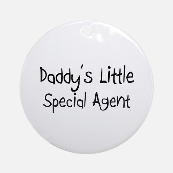 Daddy's Little Special Agent Ornament (Round)