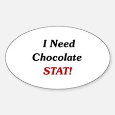 I Need Chocolate Stat! Oval Decal