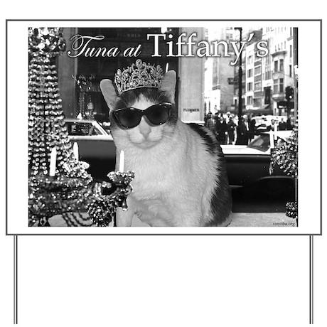 Tuna at Tiffany's Yard Sign