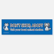 Don't Shop, Adopt Bumper Bumper Bumper Sticker