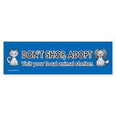 Don't Shop, Adopt Bumper Bumper Sticker