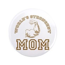 "World's Strongest Mom 3.5"" Button"
