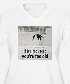 Too Steep T-Shirt