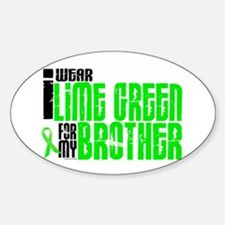 I Wear Lime Green For My Brother 6 Oval Decal