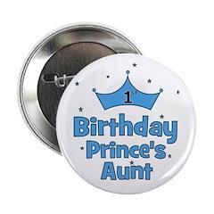 "1st Birthday Prince's Aunt! 2.25"" Button"