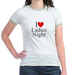 """I Love (Heart) Ladies Night"" Jr. Ringer T-Shirt"