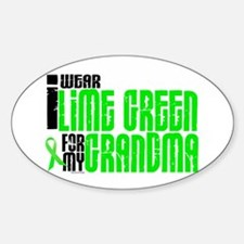 I Wear Lime Green For My Grandma 6 Oval Decal