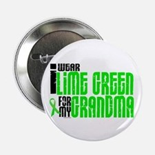 """I Wear Lime Green For My Grandma 6 2.25"""" Button"""