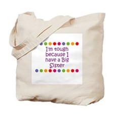 I'm tough because I have a Bi Tote Bag