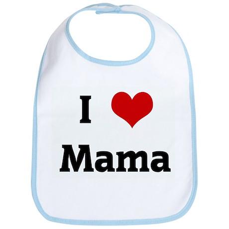 I Love Mama Bib