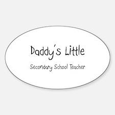 Daddy's Little Secondary School Teacher Decal