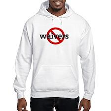 Anti waivers Hoodie