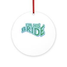I'm His Bride Green Text Wedding Keepsake (Round)