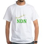 Proud to be NDN White T-Shirt