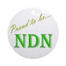 Proud to be NDN Ornament (Round)