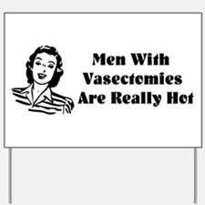 Men With Vasectomies Yard Sign