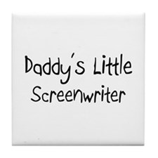 Daddy's Little Screenwriter Tile Coaster