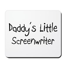 Daddy's Little Screenwriter Mousepad
