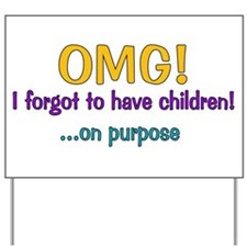 Forgot To Have Children Yard Sign