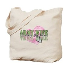 Army Wife Loving My Hero Tote Bag