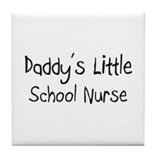 Daddy's Little School Nurse Tile Coaster