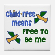 Child-Free Me Tile Coaster