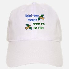 Child-Free Me Baseball Baseball Cap