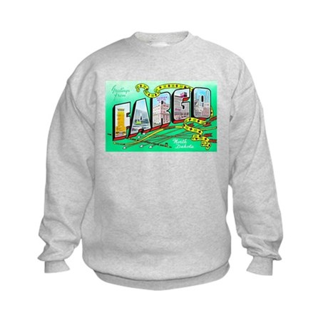 Fargo North Dakota Greetings (Front) Kids Sweatshi