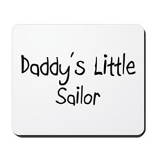Daddy's Little Sailor Mousepad