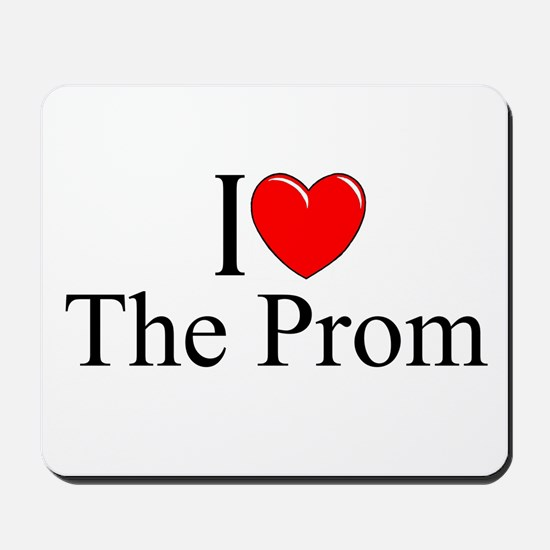 """I Love (Heart) The Prom"" Mousepad"