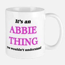 It's an Abbie thing, you wouldn't und Mugs