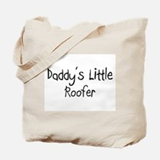 Daddy's Little Roofer Tote Bag
