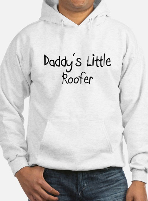 Daddy's Little Roofer Hoodie