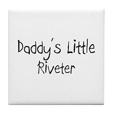 Daddy's Little Riveter Tile Coaster