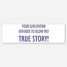 """""""True Story"""" Bumper Bumper Bumper Sticker"""