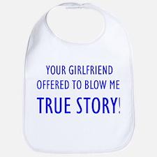 """""""True Story"""" Bib"""