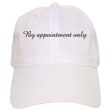 By appointment only Baseball Cap