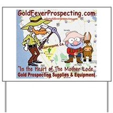 Gold Fever Prospecting Yard Sign